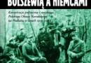 """""""…między Bolszewią a Niemcami. Konspiracja polityczna i wojskowa Polskiego Obozu Narodowego..."""" - M. Bechta - recenzja"""