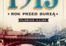 """Do wygrania: """"1913. Rok przed burzą"""", F. Illies"""