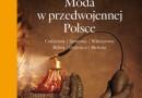 """""""Moda w przedwojennej Polsce..."""" – A. Sieradzka – recenzja"""