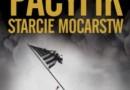 """""""Pacyfik. Starcie mocarstw"""" - D. Ford - recenzja"""