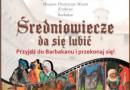 Średniowiecze da się lubić w Krakowie [program]