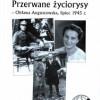 """""""Przerwane życiorysy – Obława Augustowska, lipiec 1945 r."""" A. Maciejowska - recenzja"""