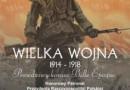 """Wystawa """"Wielka Wojna 1914 – 1918. Prawdziwy Koniec Belle Époque"""""""