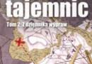 """""""Mapa tajemnic. Tom 2. Z dziennika wypraw."""" - A. Sikorski  - recenzja"""