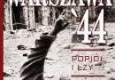 """Andrzej Solak """"Warszawa'44. Popiół i łzy"""" - premiera"""