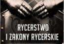 """""""Rycerstwo i zakony rycerskie"""" - R. Barber - recenzja"""