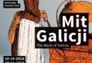 """""""Mit Galicji"""" wystawa w Międzynarodowym Centrum Kultury w Krakowie"""