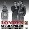"""""""Londyn – stolica Polski. Emigracja polska 1940-1990"""" - zaproszenie na wystawę"""