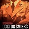 """""""Doktor Śmierć. Aribert Heim. Bestia i zwyrodnialec"""" - N. Kulish, S. Mekhennet - recenzja"""