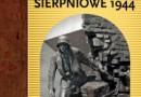 """""""Powstanie Sierpniowe 1944""""  - M.M. Drozdowski - recenzja"""