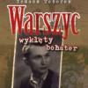 """""""Warszyc. Wyklęty bohater"""" - T. Toborek - recenzja"""