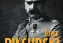 """""""Józef Piłsudski. Marzyciel i Strateg"""" – B. Urbankowski - recenzja"""