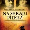 """""""Na skraju piekła. Opowiadania i reportaże z Kresów"""" A. Lewandowska-Kąkol - recenzja"""