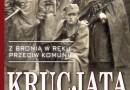 """Andrzej Solak """"Z bronią w ręku przeciw komunie. Krucjata wyklętych"""""""