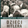 """""""Dzieci Hitlera. Losy urodzonych w Lebensborn"""" - D. Schmitz-Kӧster, T.Vankann - recenzja"""