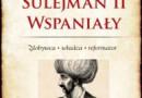 """""""Sulejman II Wspaniały"""" - J. S. Łątka - recenzja"""