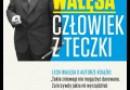 """""""Wałęsa. Człowiek z teczki"""" – S. Cenckiewicz – recenzja"""
