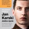 """Jan Karski. Jedno życie. Kompletna historia, tom I (1914-1939) MADAGASKAR"" - W. Piasecki - recenzja"
