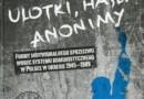 """""""Ulotki, hasła, anonimy. Formy indywidualnego sprzeciwu wobec systemu komunistycznego w Polsce w okresie 1945- 1989"""" - J. Dardzińska - recenzja"""