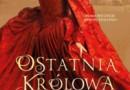 """""""Ostatnia królowa"""" - C. W. Gortner – recenzja"""