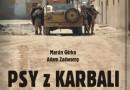 """""""Psy z Karbali. Dziesięć razy Irak"""" - M. Górka, A. Zadworny - recenzja"""