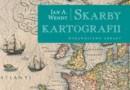 """Skarby kartografii"" –  Jan A. Wendt – recenzja"