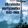 """Ukraińska partyzantka 1942-1960"" - G. Motyka - recenzja"