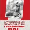 Uwodzicielki, skandalistki i seksbomby PRL - I. Kienzler - premiera