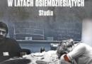"""""""Polskie uczelnie w latach osiemdziesiątych. Studia"""" – red. T. Gąsowski – recenzja"""
