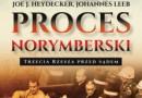 """""""Proces norymberski. Trzecia Rzesza przed sądem""""  – nowe polskie wydanie w siedemdziesiątą rocznicę wydarzenia"""