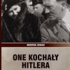 """""""One kochały Hitlera. Führer i kobiety, dla których był Bogiem"""" – M. Schad – recenzja"""