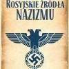 """""""Rosyjskie źródła nazizmu"""" - Michael Kellogg - recenzja"""