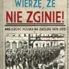 """""""Wierzę, że nie zginie! Mniejszość polska na Zaolziu 1870-2015"""" - M. A. Koprowski - recenzja"""