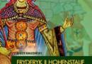 """""""Fryderyk II Hohenstauf. Cesarz rzymski"""" — J. Hauziński — recenzja"""