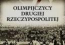 """R. Wryk """"Olimpijczycy Drugiej Rzeczypospolitej"""" - premiera"""