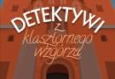"""Do wygrania: Z. Orlińska """"Detektywi z klasztornego wzgórza"""""""