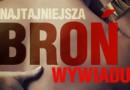 """""""Najtajniejsza broń wywiadu"""" - S. Rybarczyk - recenzja"""