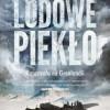 """""""Lodowe piekło. Katastrofa na Grenlandii"""" – M. Zuckoff – recenzja"""