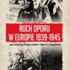 """Ruch oporu w Europie 1939-1945"" - P. Cooke, B. H. Shepherd (red.) - recenzja"