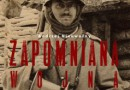 """""""Zapomniana Wojna 1914 - 1918. Front Wschodni"""" - A. Nieuważny"""