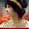 """Do wygrania: """"Agrypina. Cesarstwo we krwi"""" [wyniki]"""