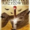 """""""Samotny Krzyżowiec. Czas przepowiedni"""" - M. Orłowski"""
