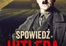 """""""Spowiedź Hitlera. Szczera rozmowa z Żydem"""" Ch. Macht - premiera"""