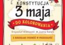 """""""Konstytucja 3 maja do kolorowania. Z kredkami w podróż w przeszłość"""" - K. Wiśniewki, J. Babula - recenzja"""