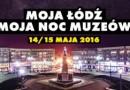 Noc Muzeów w Łodzi 2016. Program, bilety, muzea, atrakcje