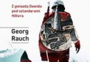 """""""Niezwykły żołnierz. Z gwiazdą Dawida pod sztandarami Hitlera"""" – G. Rauch – recenzja"""