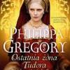 """""""Ostatnia żona Tudora. Poskromnienie królowej"""" – P. Gregory – recenzja"""