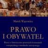 """""""Prawo i Obywatel. Rzecz o historyczno-prawnych korzeniach europejskiego standardu ustrojowego"""" - M. Wąsowicz - recenzja"""