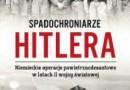 """""""Spadochroniarze Hitlera. Niemieckie operacje powietrznodesantowe w latach II wojny światowej"""" – T. Nowakowski, M. Skotnicki - recenzja"""