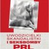 """""""Uwodzicielki, skandalistki i seksbomby PRL"""" – I. Kienzler – recenzja"""